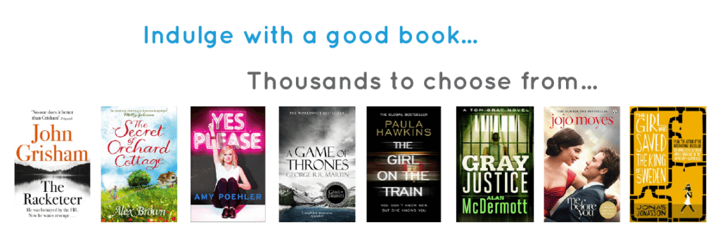 Indulge with a good book. Choose from thousands of titles.